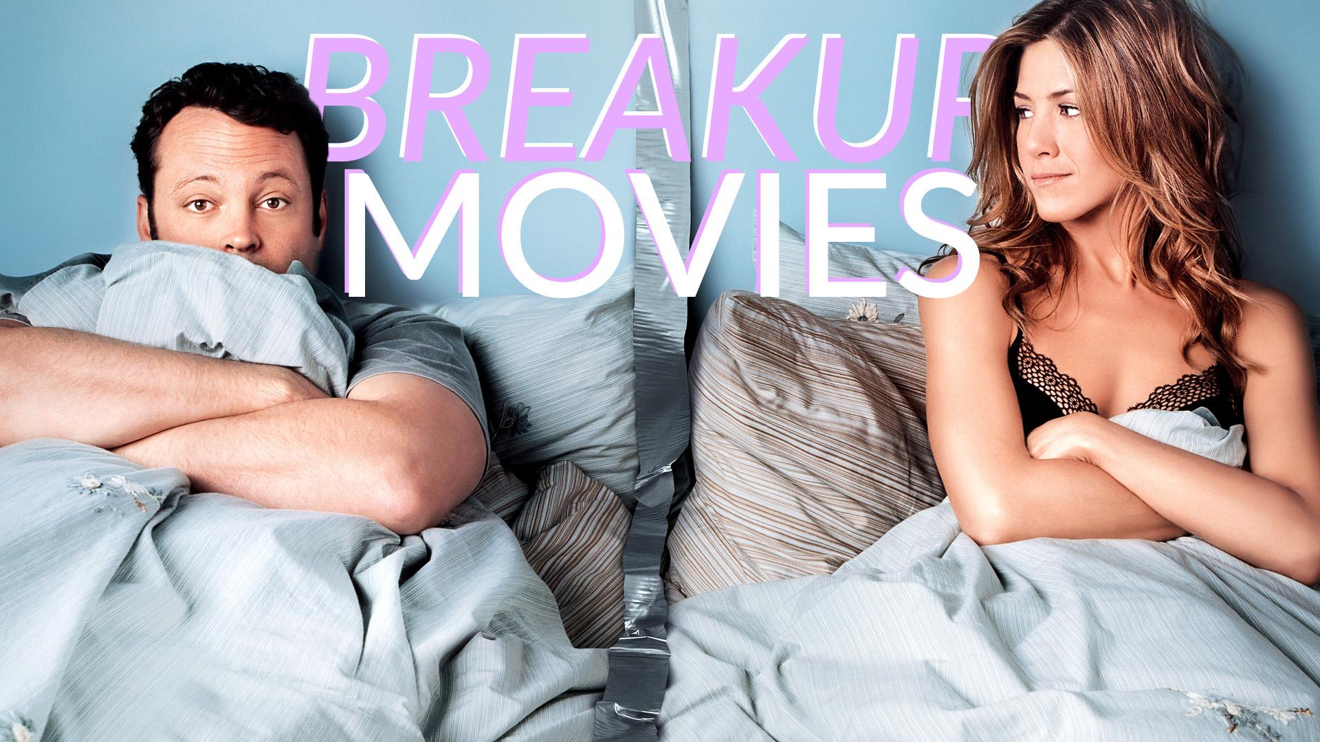 Good break up movies